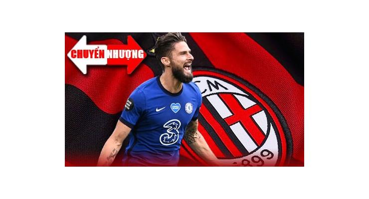 Tin chuyển nhượng 15/7: Hôm nay Giroud gia nhập Milan