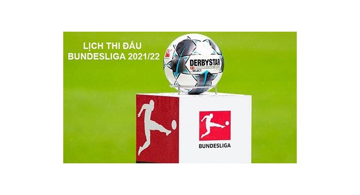 Lịch thi đấu Bundesliga 2021/22